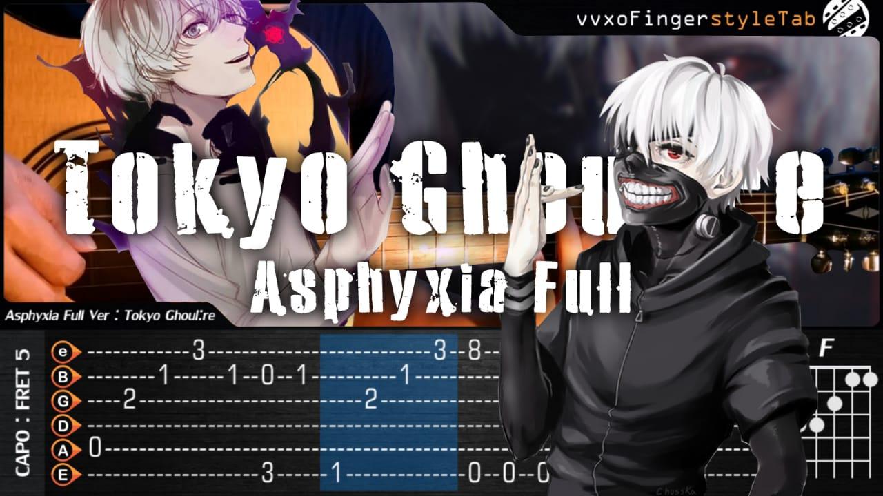 asphyxia full tokyo ghoul re vvxofingerstyletab fullversion